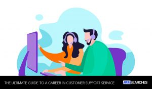 The Ultimate Guide to a Career in Customer Support Service