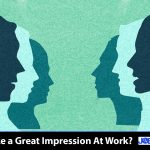 How to Make a Great Impression at work