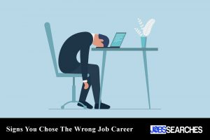 Signs You Chose The Wrong Job Career