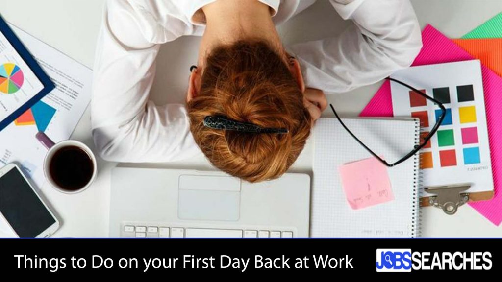Things to Do on your First Day Back at Work