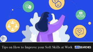 Tips on How to Improve your Soft Skills at Work