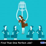 How To Find That One Perfect Job?