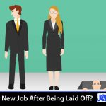 How to Find a New Job After Being Laid Off?
