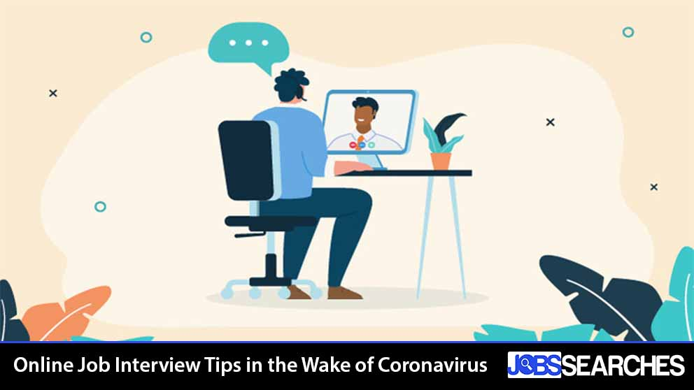 Online Job Interview Tips in the Wake of Coronavirus