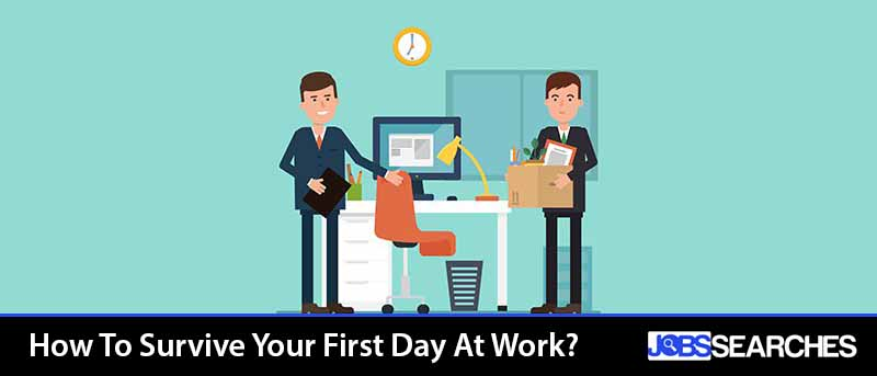 How To Survive Your First Day At Work?