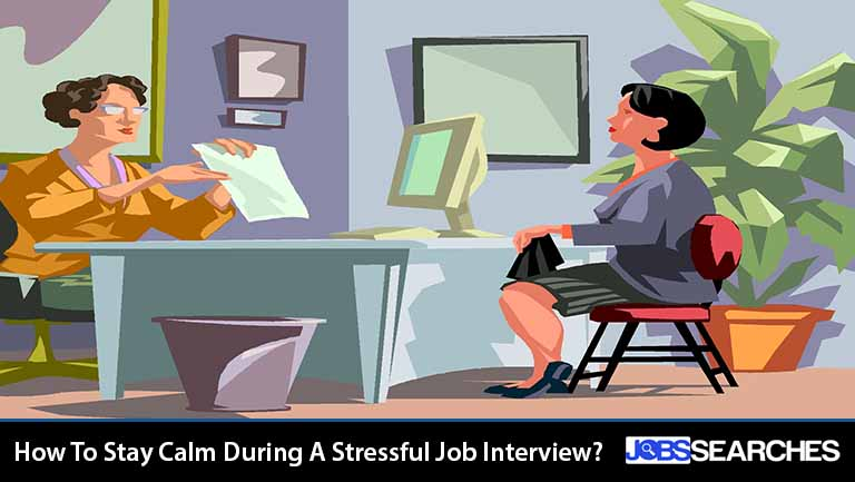How To Stay Calm During A Stressful Job Interview?