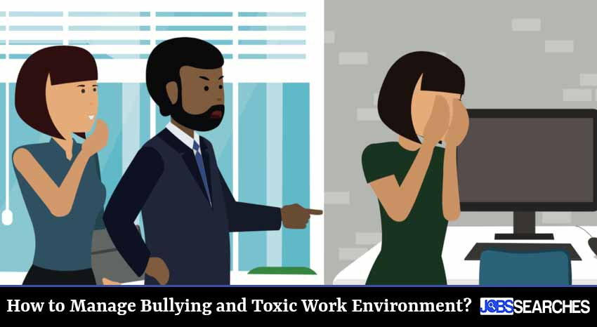 How to Manage Bullying and Toxic Work Environment?