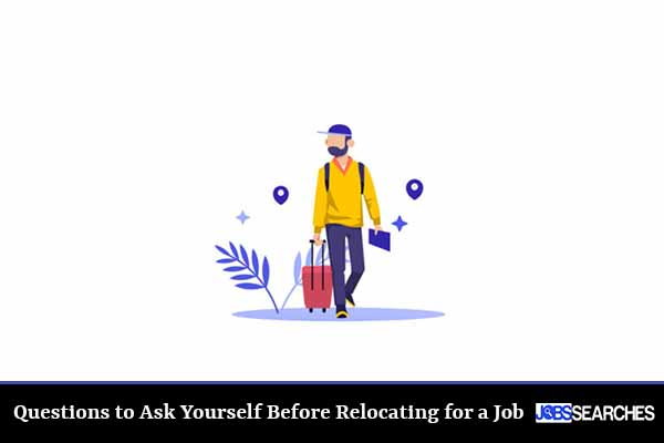 Questions to Ask Yourself Before Relocating for a Job