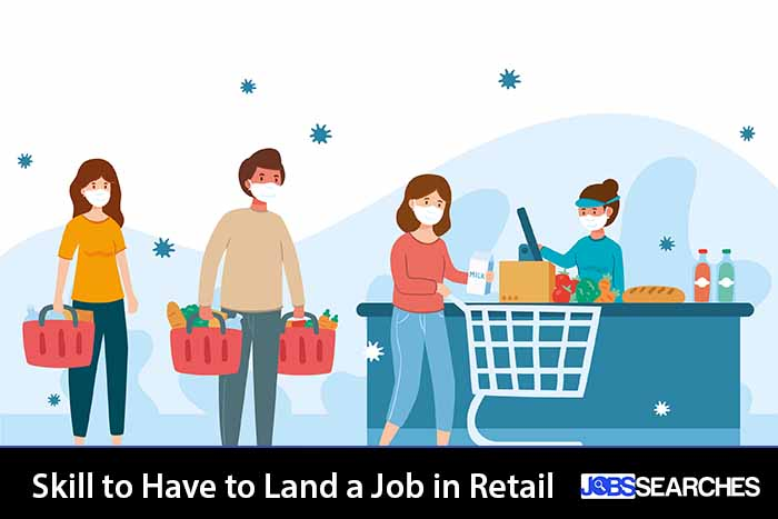 Skill to Have to Land a Job in Retail
