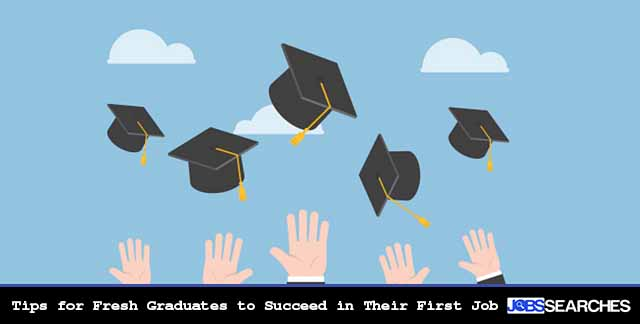 Tips for Fresh Graduates to Succeed in Their First Job
