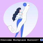 How to Overcome Workplace Burnout ?