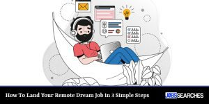 How To Land Your Remote Dream Job in 3 Simple Steps