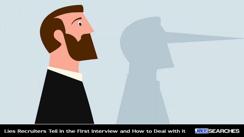 Lies Recruiters Tell in the First Interview and How to Deal with it