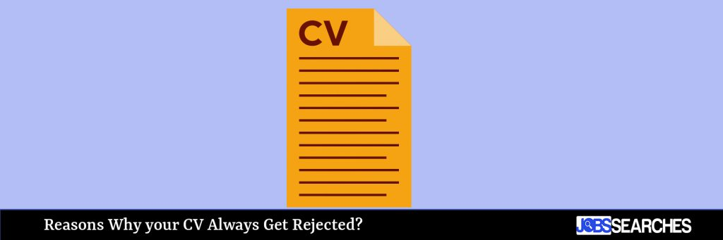 Reasons Why your CV Always Get Rejected?