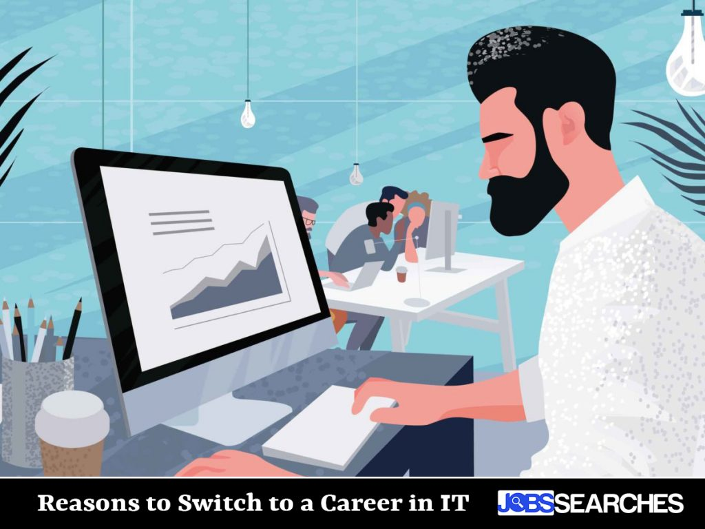 Reasons to Switch to a Career in IT