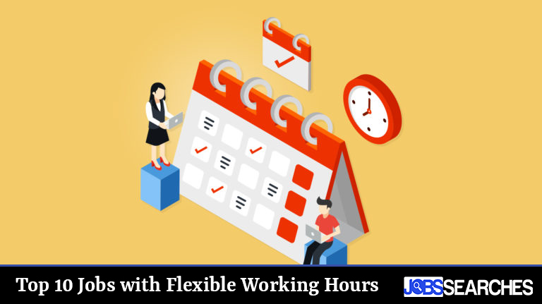 Top 10 Jobs with Flexible Working Hours