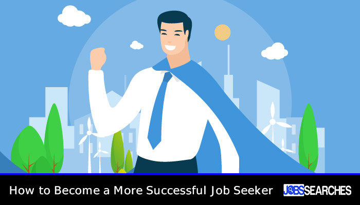 How to Become a More Successful Job Seeker