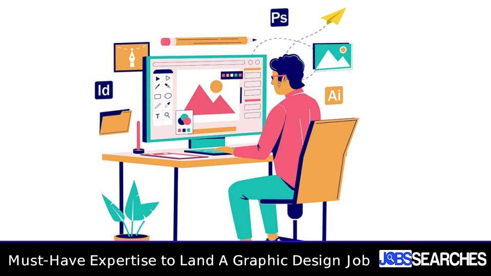 Must-Have Expertise to Land A Graphic Design Job