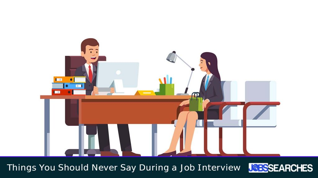 Things You Should Never Say During a Job Interview