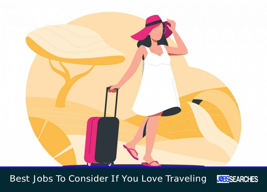 Best Jobs To Consider If You Love Traveling