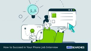 How to Succeed in Your Phone Job Interview