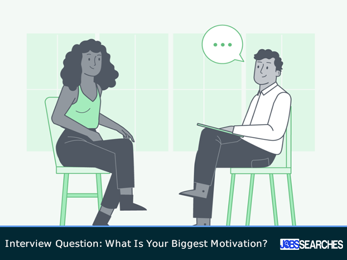 Interview Question: What Is Your Biggest Motivation?