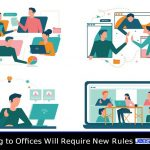 Returning to Offices Will Require New Rules