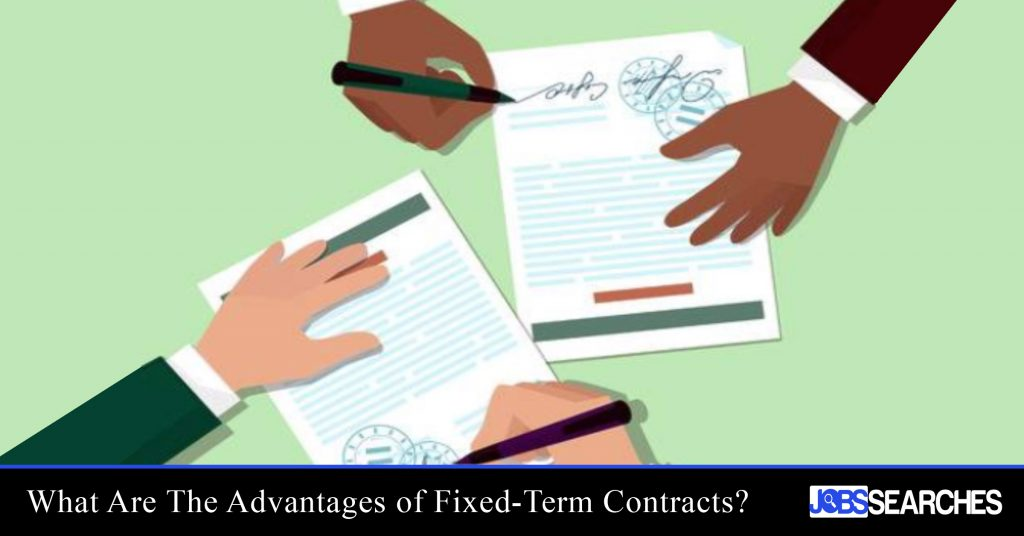 What Are The Advantages of Fixed-Term Contracts?