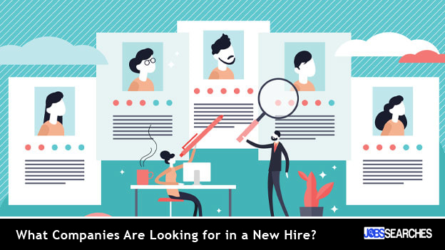 What Companies Are Looking for in a New Hire?