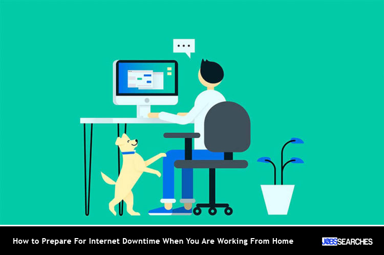 How to Prepare For Internet Downtime When You Are Working From Home
