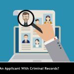 Should You Hire An Applicant With Criminal Records?