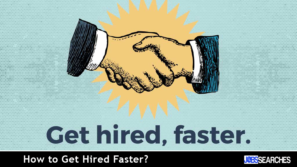 How to Get Hired Faster?